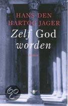Omslag Zelf God worden - Hans den Hartog Jager