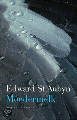 Omslag Moedermelk, Edward st. Aubyn -
