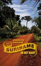 Omslag Suriname in het hart  -  Diederik Samwel