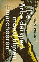 Omslag Recensie 'De Arbeiderspers moest blijven marcheeren'  -  Frederike Doppenberg