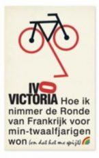 Omslag Hoe ik nimmer de Ronde van Frankrijk voor min-twaalfjarigen won - Ivo Victoria