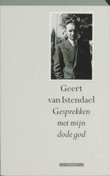 Omslag Gesprekken met mijn dode god - Geert van Istendael
