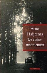 Omslag Recensie: De vadermoordenaar ? Arno Haijtema -