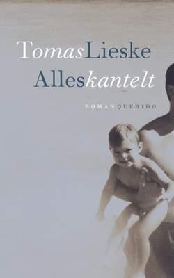 Omslag Recensie: Alles kantelt  -  Tomas Lieske