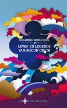 Omslag Recensie: Leven en legende van Agoun'chich  -  Mohammed Khaïr