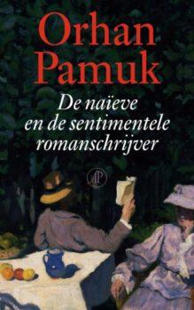 Omslag De naïeve en de sentimentele romanschrijver - Orhan Pamuk
