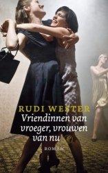 Omslag Vriendinnen van vroeger, vrouwen van nu - Rudi Wester