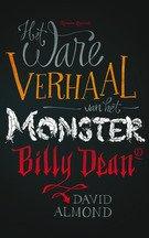 Omslag Het ware verhaal van het monster Billy Dean - David Almond
