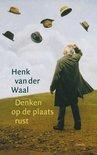 Omslag Denken op de plaats rust - Henk van der Waal