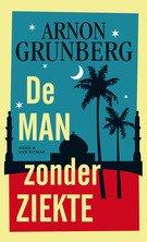 Omslag De man zonder ziekte - Arnon Grunberg