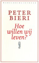 Omslag Hoe willen wij leven? - Peter Bieri