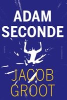Omslag Adam Seconde  -  Jacob Groot