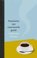 Omslag Momenten van onverwacht geluk  -  Francesco Piccolo