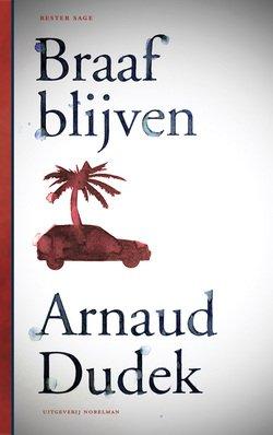 Omslag Braaf blijven  -  Arnaud Dudek