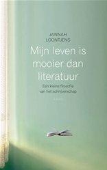 Omslag Mijn leven is mooier dan literatuur  -  Jannah Loontjens