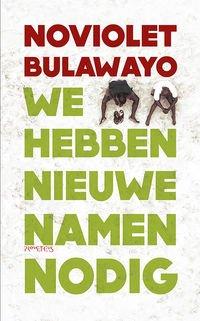 Omslag We hebben nieuwe namen nodig - NoViolet Bulawayo