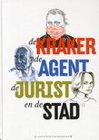 Omslag De kraker, de agent, de jurist en de stad - Marieke Aafjes , Aart Taminiau, Jasmijn Snoijink, Sjoerd Kaandorp