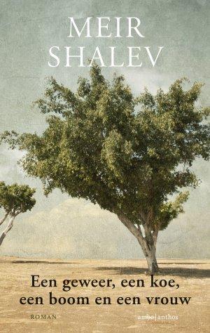 Omslag Een geweer, een koe, een boom en een vrouw  -  Meir Shalev