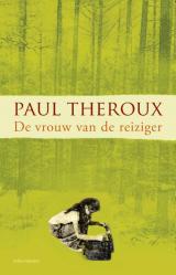 Omslag De vrouw van de reiziger  -  Paul Theroux
