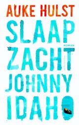 Omslag Slaap zacht Johnny Idaho   -  Auke Hulst
