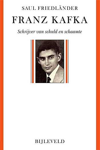 Omslag Franz Kafka, Schrijver van schuld en schaamte  -  Saul Friedländer