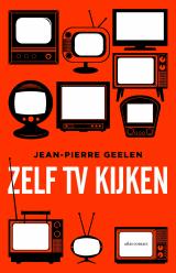 Omslag Zelf tv-kijken  -  Jean-Pierre Geelen
