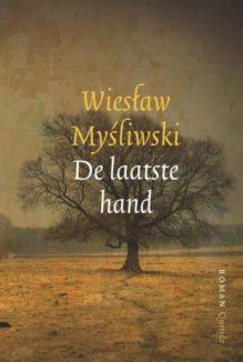 Omslag De laatste hand  - Wieslaw Myśliwski