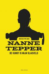 Omslag De kunst is mijn slagveld - Nanne Tepper