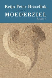 Omslag Moederziel - Krijn Peter Hesselink