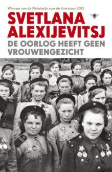 Omslag De oorlog heeft geen vrouwengezicht - Svetlana Alexijevitsj