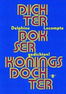 Omslag Dichter, bokser koningsdocher - Delphine Lecompte