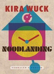 Omslag Noodlanding  - Kira Wuck