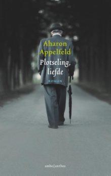 Omslag Plotseling, liefde - Aharon Appelfeld