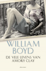 Omslag De vele levens van Amory Clay - William Boyd