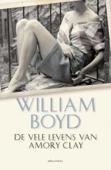 Omslag De vele levens van Amory Clay - William Boyd