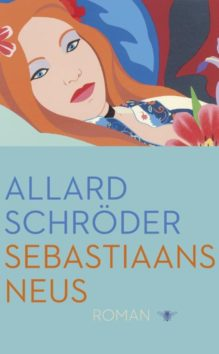 Omslag Sebastiaans neus - Allard Schröder