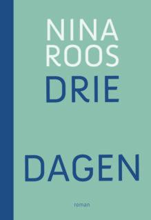 Omslag Drie dagen - Nina Roos