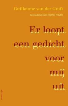Omslag Er loopt een gedicht voor mij uit - Bloemlezing door Ingmar Heytze - Guillaume van der Graft