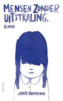 Omslag Mensen zonder uitstraling - Jente Posthuma