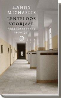 Omslag Lenteloos voorjaar Oorlogsdagboek 1940-1942 - Hanny Michaelis