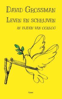 Omslag Leven en schrijven in tijden van oorlog - David Grossman