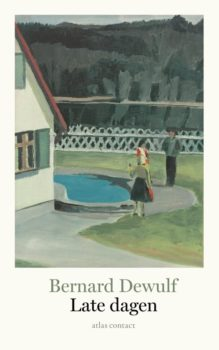 Omslag Late dagen - Bernard Dewulf