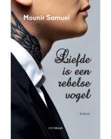 Omslag Liefde is een rebelse vogel - Mounir Samuel