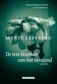 Omslag De tere bloemen van het verstand - Myrte Leffring