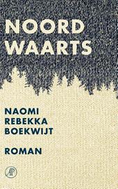 Omslag Noordwaarts - Naomi Rebekka Boekwijt