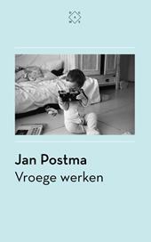 Omslag Vroege werken - Jan Postma