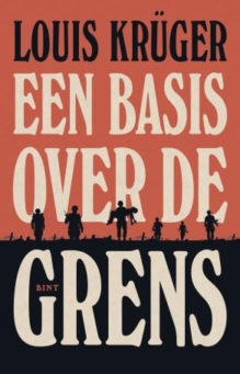Omslag Een basis over de grens - Louis Krüger