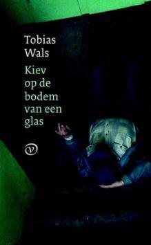 Omslag Kiev op de bodem van een glas - Tobias Wals