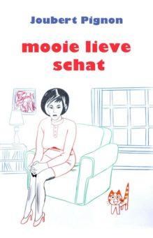 Omslag Mooie lieve schat - Joubert Pignon