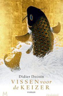 Omslag Vissen voor de keizer - Didier Decoin